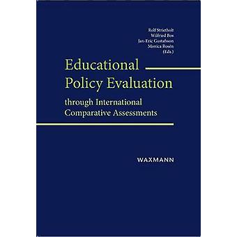 Educational Policy Evaluation through International Comparative Assessments by Bos & Wilfried