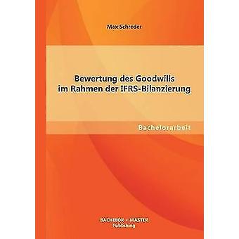 Bewertung Des Goodwills Im Rahmen Der IfrsBilanzierung by Schreder & Max