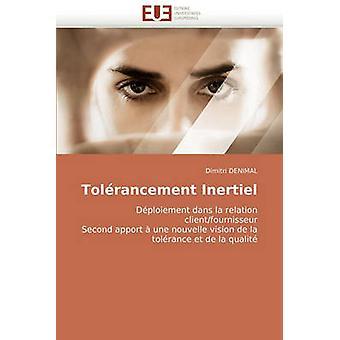 Tolerancement Inertiel by Denimal & Dimitri