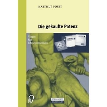 Die gekaufte Potenz  Viagra  Sex  Lifestylemedizin by Porst & Hartmut