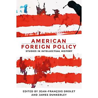 American Foreign Policy by Drolet JeanFrancois
