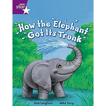 Rigby Star Independent Year 2 Purple Fiction How The Elephant Got Its