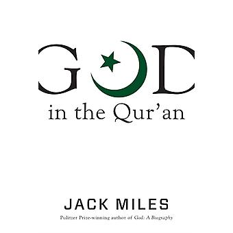God in the Quran by Jack Miles