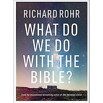 What Do We Do With the Bible? by Richard Rohr - 9780281083213 Book