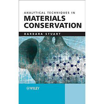 Analytische Techniken in der Materialkonservierung von Barbara H. Stuart