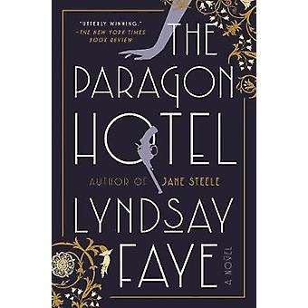 The Paragon Hotel by Lyndsay Faye - 9780735210776 Book