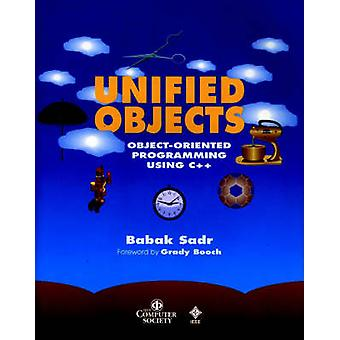 Unified Objects - Object-Oriented Programming Using C++ by Babak Sadr