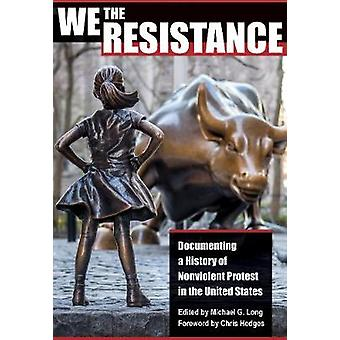 We the Resistance - Documenting a History of Nonviolent Protest in the