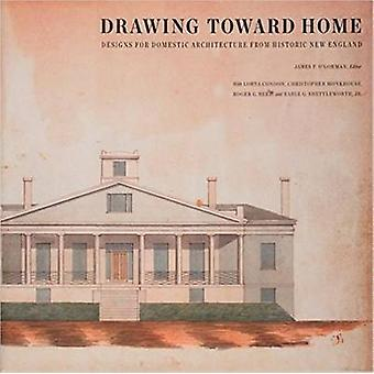 Drawing Toward Home - Designs for Domestic Architecture from Historic