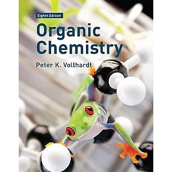 Organic Chemistry - Structure and Function by Peter Vollhardt - 978131