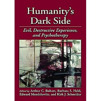Humanity's Dark Side - Evil - Destructive Experience and Psychotherapy
