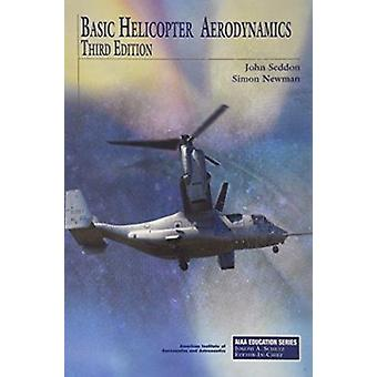 Basic Helicopter Aerodynamics (3rd Revised edition) by John M. Seddon