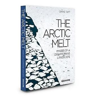 The Artic Melt -Images of a Disappearing Landscape by Diane Tuft - 978
