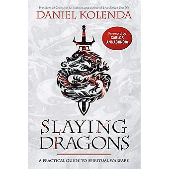 Slaying Dragons by Daniel Kolenda - 9781629996578 Book