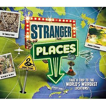 Stranger Places - Take a trip to the world's weirdest locations by Han