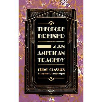 An American Tragedy by Theodore Dreiser - 9781839641534 Book