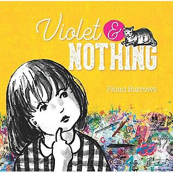 Violet & Nothing by Fiona Burrows - 9781925591552 Book