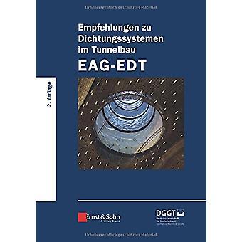 Empfehlungen zu Dichtungssystemen im Tunnelbau EAG-EDT by Deutsche Ge