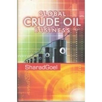 Global Crude Oil Business by Sharad Goel - 9788182744967 Book