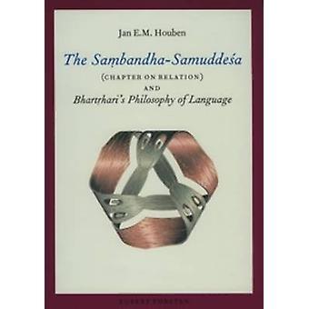 The Sambandha-Samuddesa (Chapter on Relation) and Bhartrhari's Philos