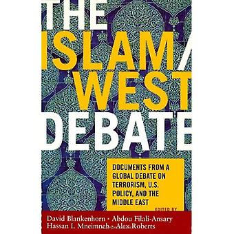 The Islam/West Debate: Documents from the World Debate on Terrorism, U.S. Policy, and the Middle East