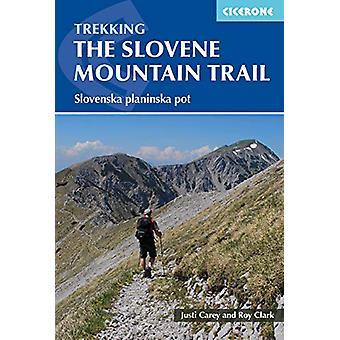 The Slovenian Mountain Trail - Slovenska planinska pot by Justi Carey