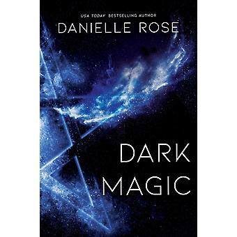 Dark Magic by Danielle Rose