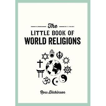 Little Book of World Religions by Ross Dickinson