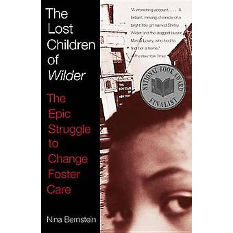 The Lost Children of Wilder - The Epic Struggle to Change Foster Care