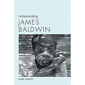 Understanding James Baldwin by Marc Dudley - 9781611179644 Book