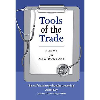 Tools of the Trade - Gedichten voor nieuwe artsen door Prof. John Gillies - 978