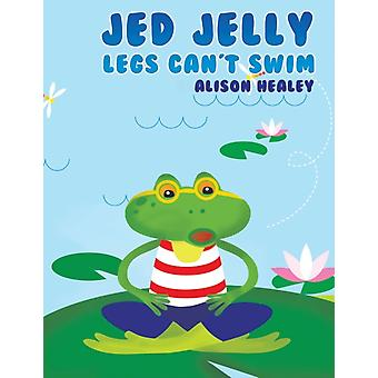 Jed Jelly Legs Cant Swim by Alison Healey