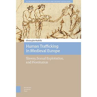 Human Trafficking in Medieval Europe by Paolella & Christopher