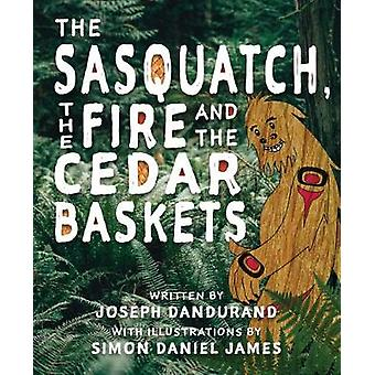The Sasquatch the Fire and the Cedar Baskets