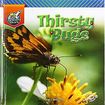 Thirsty Bugs (My Life Science Library)