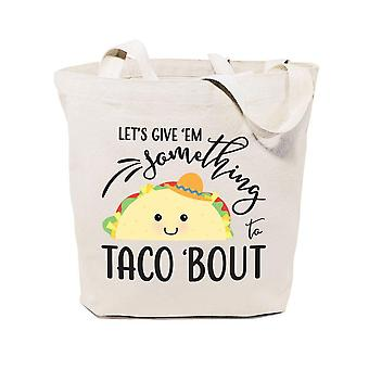 Let's Give Them Something To Taco About-cotton Canvas Tote Bag