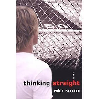 Thinking Straight by Robin Reardon - 9780758219282 Book