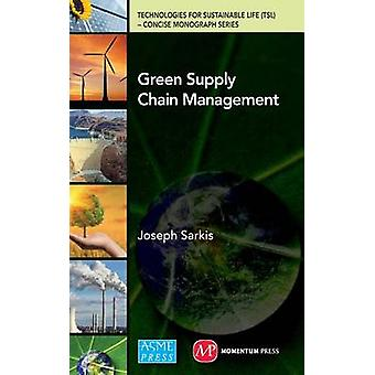 Green Supply Chain Management by Joseph Sarkis - 9780791860281 Book