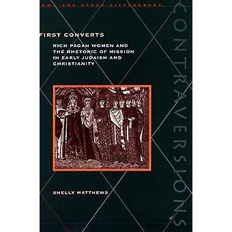 First Converts - Rika hedniska kvinnor och missionens retorik i tidig sort