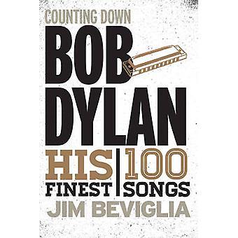 Contagem regressiva Bob Dylan - Suas 100 Melhores Canções por Jim Beviglia - 97808