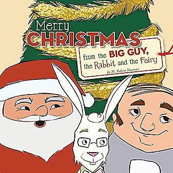 Merry Christmas from the Big Guy - the Rabbit and the Fairy by M Robe