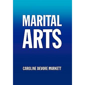 Marital Arts by Caroline DeVore Markett - 9781453581391 Book