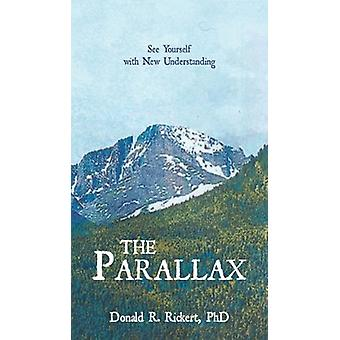 The Parallax - See Yourself with New Understanding by Donald R Rickert