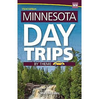 Minnesota Day Trips by Theme by Mary M. Bauer - 9781591938842 Book