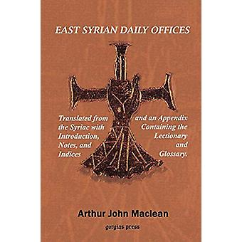 East Syrian Daily Offices by Arthur Maclean - 9781593330606 Book