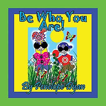 Be Who You Are! by Penelope D Dyan - 9781614774365 Book