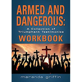 Armed and Dangerous - A Collection of Triumphant Testimonies Workbook