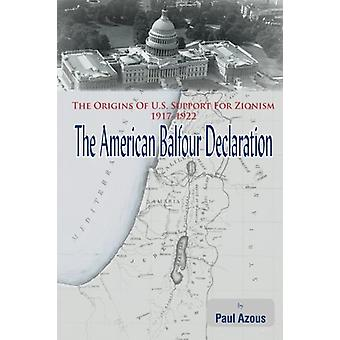 The American Balfour Declaration - The Origins of U.S. Support for Zio