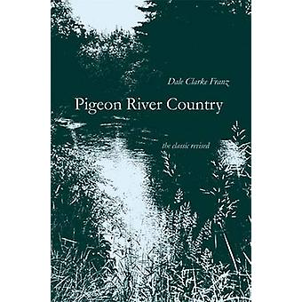 Pigeon River Country by Dale Clarke Franz