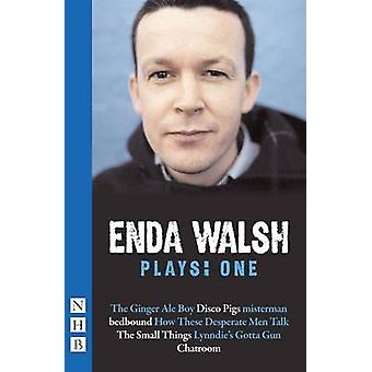 Enda Walsh Plays One by Enda